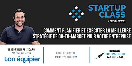 StartupClass - Planifier et exécuter la meilleure stratégie de go-to-market billets