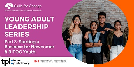 Young Adult Leadership: Starting a Business for Newcomer & BIPOC Youth tickets