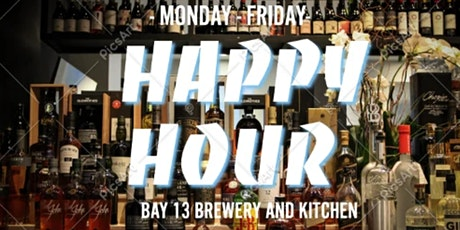 Happy Hour at Bay 13 Brewery and Kitchen tickets