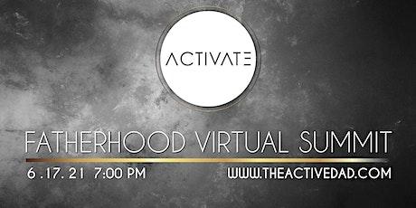 ACTIVATE : Fatherhood Virtual Summit tickets