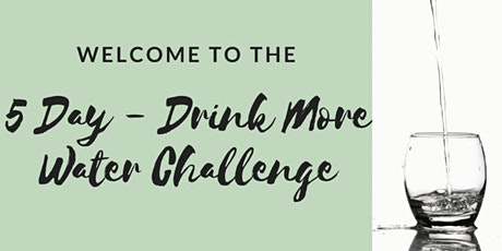 The 5-Day Drink More Water Challenge tickets