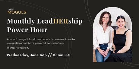 LeadHERship Power Hour for Female Entrepreneurs - Let's Talk Authenticity tickets