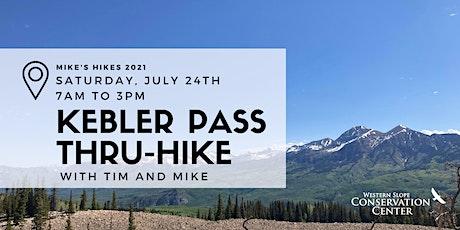 Mike's Hikes Wild: Kebler Pass Thru-Hike with Tim and Mike tickets