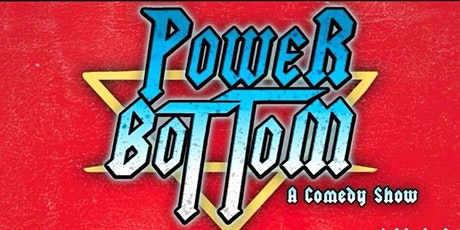 Power Bottom: Comedy at Capitoline tickets