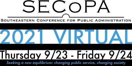 SECoPA 2021 VIRTUAL - Southeastern Conference for Public Administration tickets