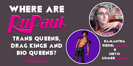 Where are Rupaul's Trans Queens, Drag Kings and Bio Queens? tickets