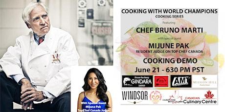 Cooking with World Champion Chef Bruno Marti - Special Guest Mijune Pak tickets