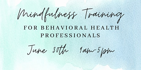 Mindfulness Training for Behavioral Health Professionals tickets