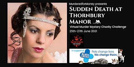 Sudden Death at Thornbury Manor  - Blue Cross Virtual Murder Mystery tickets