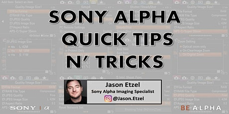 42LIVE: Sony Alpha Quick Tips N' Tricks with Alpha Specialist Jason Etzel tickets