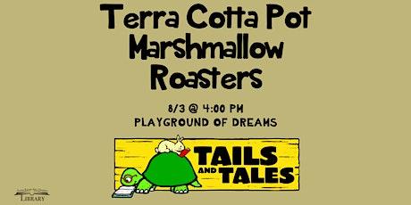 Terra Cotta Pot Marshmallow Roasters tickets
