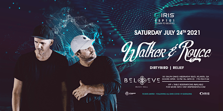 Walker & Royce | IRIS ESP101 Saturday July 24 Less than 100 tickets remain tickets