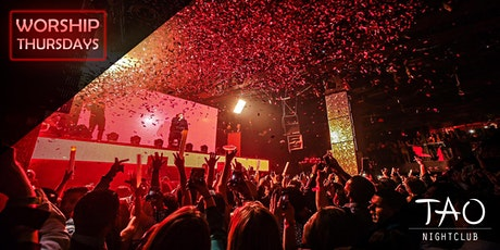 Worship Thursdays at TAO Nightclub - FREE guestlist and OPEN BAR for ladies tickets