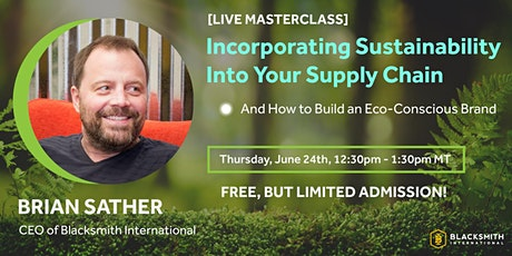 [LIVE Masterclass] Incorporating Sustainability Into Your Supply Chain tickets