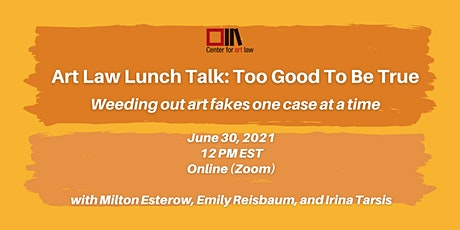 Art Law Lunch Talk: Too Good To Be True Tickets