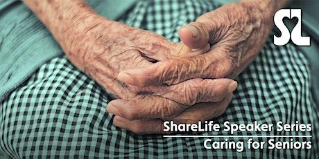 ShareLife Speaker Series: Caring for Seniors tickets
