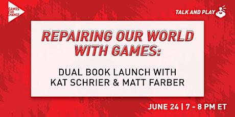 Repairing Our World With Games: Dual Book Launch- Kat Schrier & Matt Farber tickets