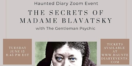 The Secrets of Madame Blavatsky with the Gentleman Psychic tickets