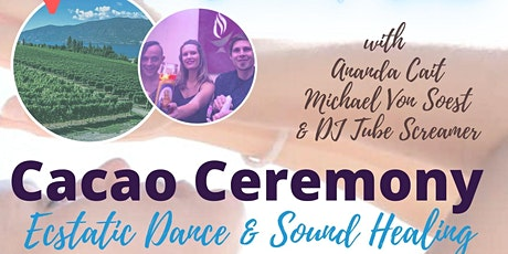 Ecstatic Dance & Cacao Ceremony with Sound Healing at Winery! tickets