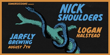 SomerSessions Presents Nick Shoulders // with Special Guest Logan Halstead tickets