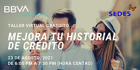 Aprende a Mejorar tu Historial y Puntaje De Crédito - Taller Virtual GRATIS ingressos