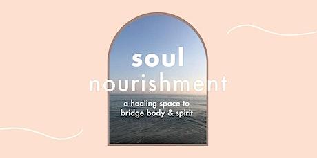 Soul Nourishment :  a healing space to bridge body & spirit tickets