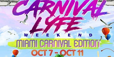 CARNIVALLYFE WEEKEND   7+ EVENTS   MIAMI COLUMBUS WEEKEND 2021 tickets