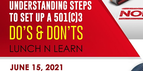 Understanding Steps to Setting up a 501C 3 & 501C 6 Do's & Don't tickets