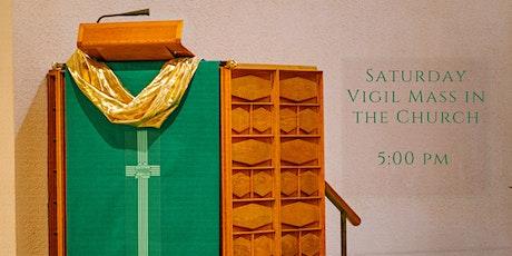 Saturday Vigil Mass In the CHURCH @ 5:00 pm tickets