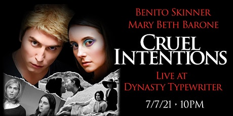*SOLD OUT* Cruel Intentions w/ Mary Beth Barone + Benito Skinner! tickets