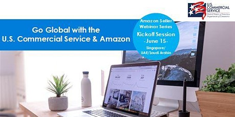 Go Global with the U.S. Commercial Service  and Amazon : Kickoff 2021-FREE tickets
