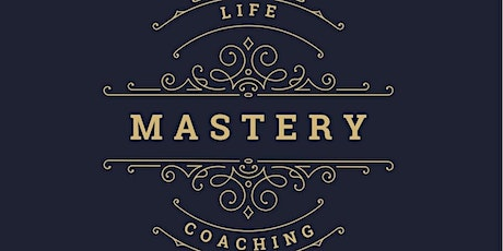 Life Coaching Mastery Grand Opening tickets
