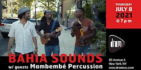 Bahia Sounds w/ guests Mambembé Percussion tickets