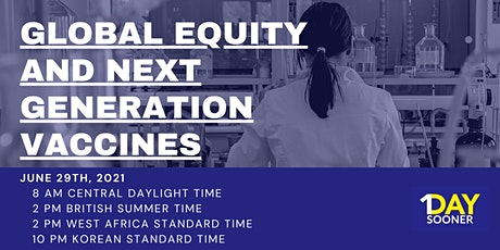 Global Equity and Next Generation Vaccines tickets