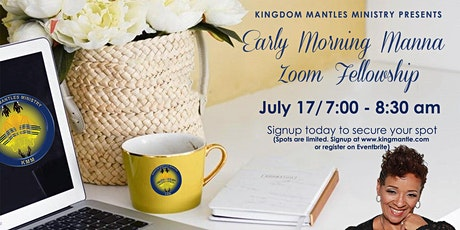 Kingdom Mantles Ministry: Early Morning Manna Zoom Fellowship tickets