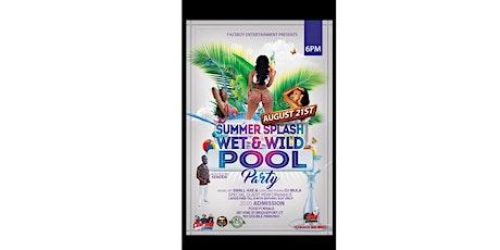Summer Splash Wet & Wild Pool Party tickets