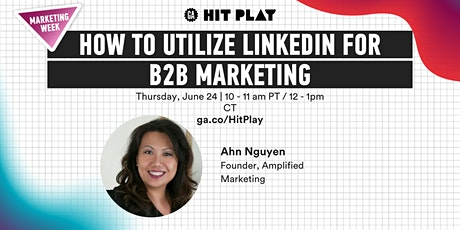 General Assembly | How To Utilize LinkedIn for B2B Marketing tickets