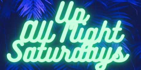 Up All Night Saturdays tickets