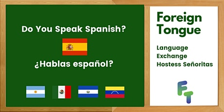 Language Exchange Spanish Speaking Anfitrionas| Foreign Tongue tickets