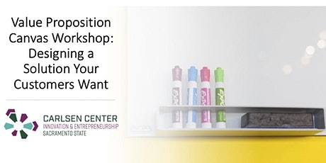 Value Proposition Canvas Workshop: Designing a Solution Your Customer Wants tickets