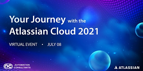 Your Journey with the Atlassian Cloud 2021 tickets