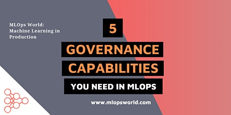 5 Governance Capabilities You Need in MLOps tickets