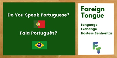 Language Exchange Portuguese Speaking Anfitriãs| Foreign Tongue tickets
