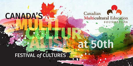 Canada's Multiculturalism at 50th:  Festival of Cultures tickets
