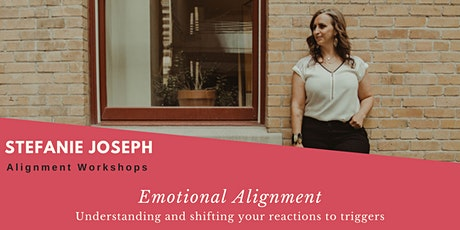 Emotional Alignment - Understanding and shifting your reaction to triggers tickets
