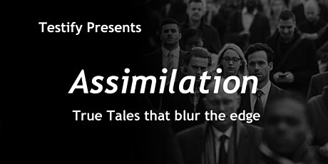 Testify Presents Assimilation tickets