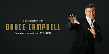 A Conversation with Bruce Campbell Following A Screening of The Evil Dead tickets