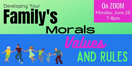 ONLINE -- Developing Your Family's Morals, Values and Rules tickets