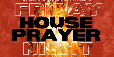 FRIDAY NIGHT HOUSE OF PRAYER tickets