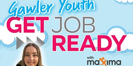 Gawler Youth Get Job Ready- with Maxima tickets
